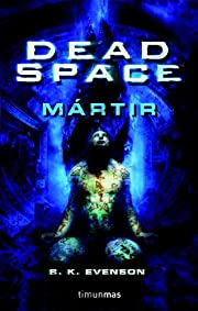 DEAD SPACE: MARTIR (DEAD SPACE 01) CIENCIA…