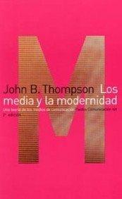 Los Media Y La Modernidad / The Media and…