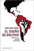 El sueno de Bolivar/ Bolivar's Dream: El…