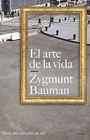 El arte de la vida de Zygmunt Bauman
