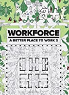 A t 44 Workforce: A Better Place To Work 2…