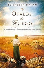 Opalos de fuego (Spanish Edition) –…