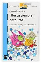 Hasta Siempre, Batautos!/ Until Always,…
