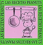 Las recetas peanuts by Charles M. Schulz