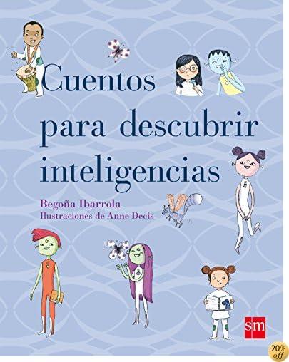 Livre By Begoña Ibarrola Cuentos Para Descubrir Inteligencias Lire Epub Pdf