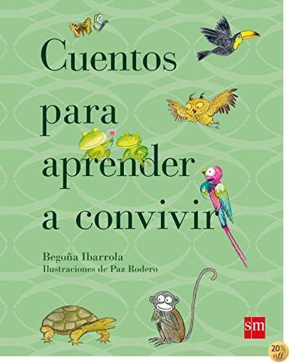 By Begoña Ibarrola Paz Rodero Cuentos Para Aprender A Convivir Télécharger Epub Pdf