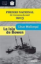 La isla de Bowen by César Mallorquí