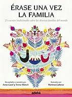 Érase una vez la familia : 25 cuentos…