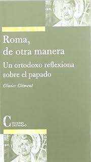 Roma, de otra manera un ortodoxo reflexiona…