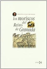 Los Moriscos del Reino de Granada (Coleccion…