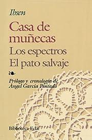 CASA DE MUÑECAS/ EL PATO SALVAJE/ ESPECTROS…