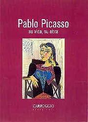 Pablo Picasso su vida, su obra by Giorgio…