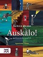 Auskalo! by Xabier Olaso Bengoa