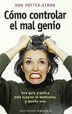 Como Controlar el Mal Genio by Ronald T.…
