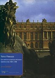 Viena y Versalles : Las cortes de los…