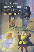 Matthias and the impossible by Santiago…