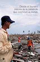 Desde el tsunami : Historia de la…