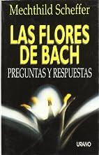 Flores de Bach, Las - Preguntas y Respuestas…