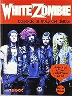White Zombie bailando al ritmo del diablo by…