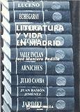 Literatura y vida en Madrid : de Tomás Luceño a Enrique Jardiel Poncela : Madrid, 1999 / José Montero Padilla