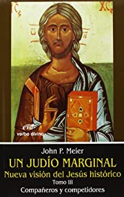 Un judío marginal. Nueva visión del Jesús…