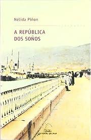 A república dos soños por Nélida Piñon