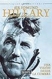 Una vision desde la cumbre : el hombre que es venerado como un dios entre los sherpas / Sir Edmund Hillary