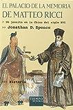El palacio de la memoria de Matteo Ricci : un jesuita en la China del siglo XVI / Jonathan D. Spence ; traducción de Mabel Lus González