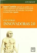 Culturas innovadoras 2.0 by Juan…