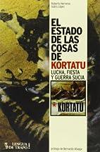 El estado de las cosas de Kortatu : lucha,…