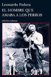 El hombre que amaba a los perros (Andanzas)…