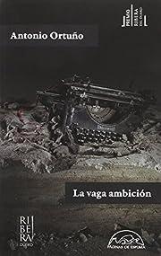 La vaga ambición de Antonio Ortuño