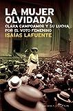 La mujer olvidada : Clara Campoamor y su lucha por el voto femenino / Isaías Lafuente