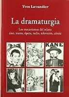 La Dramaturgia. los Mecanismos del Relato:…