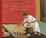 El caballo magico de Han Gan (Spanish…