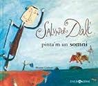 Salvador Dalí, pinta'm un somni…