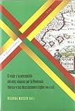 El viaje y la percepción del otro : viajeros por la Península Ibérica y sus descripciones (siglos XVIII y XIX) / Ricarda Musser (ed.)