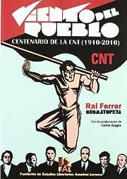 Viento del pueblo : centenario de la CNT,…