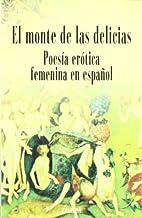 El Monte de Las Delicias: Poesia Erotica…