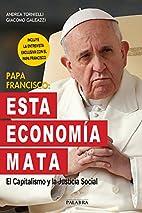 PAPA FRANCISCO ESTA ECONOMIA MATA EL…