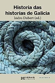 Historia das historias de Galicia de Isidro…