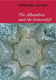 Alhambra and the Generalife: Official Guide…