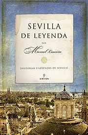 Sevilla de leyenda : historias y leyendas de…