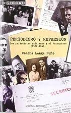 Periodismo y represión los…