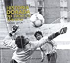 Historia dorada del Cádiz C.F.,…