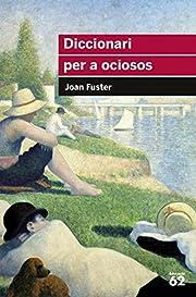 Diccionari per a ociosos av Joan Fuster