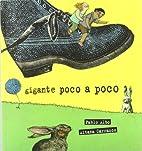 Gigante poco a poco by Pablo Albo