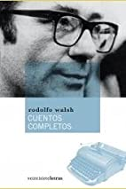 Cuentos completos by Walsh Rodolfo