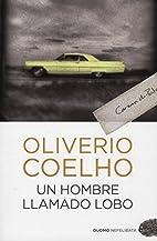 Un hombre llamado Lobo by Oliverio Coelho