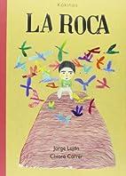 La roca by Jorge Luján…